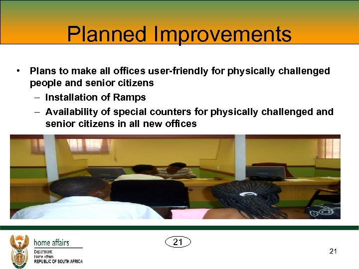 Planned Improvements • Plans to make all offices user-friendly for physically challenged people and