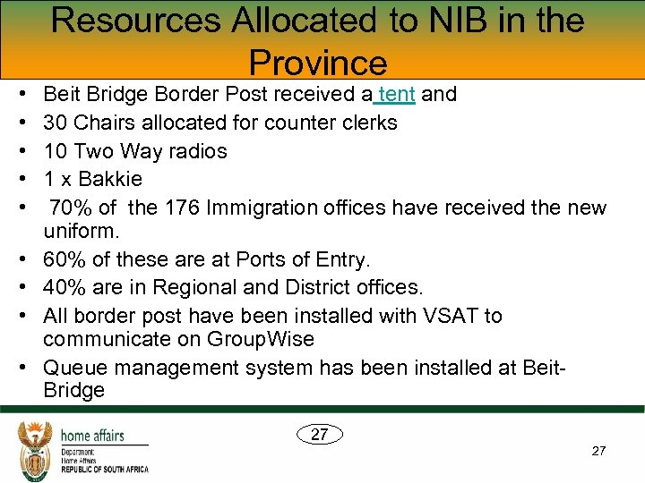 • • • Resources Allocated to NIB in the Province Beit Bridge Border