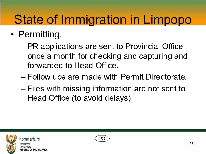 State of Immigration in Limpopo • Permitting. – PR applications are sent to Provincial