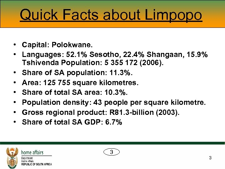 Quick Facts about Limpopo • Capital: Polokwane. • Languages: 52. 1% Sesotho, 22. 4%