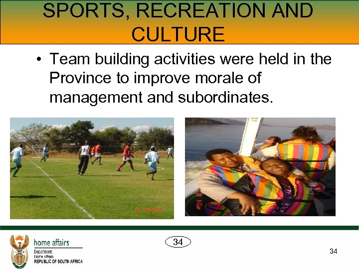 SPORTS, RECREATION AND CULTURE • Team building activities were held in the Province to