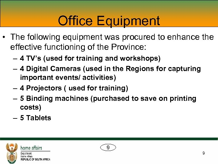 Office Equipment • The following equipment was procured to enhance the effective functioning of