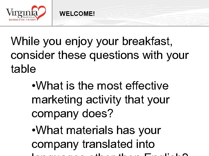 WELCOME! While you enjoy your breakfast, consider these questions with your table • What