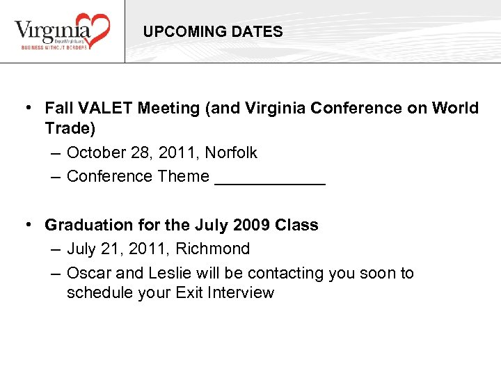 UPCOMING DATES • Fall VALET Meeting (and Virginia Conference on World Trade) – October
