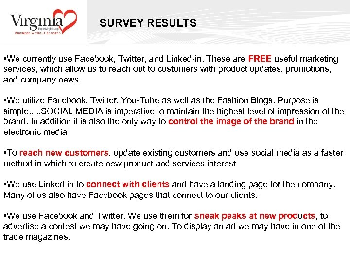 SURVEY RESULTS • We currently use Facebook, Twitter, and Linked-in. These are FREE useful