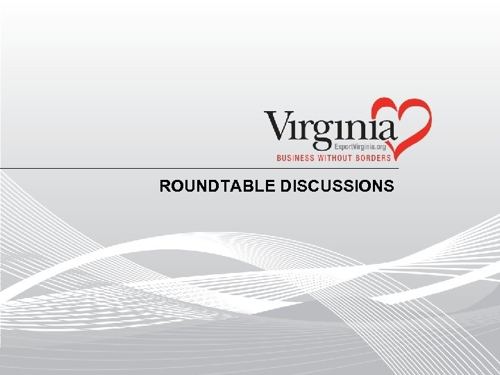ROUNDTABLE DISCUSSIONS