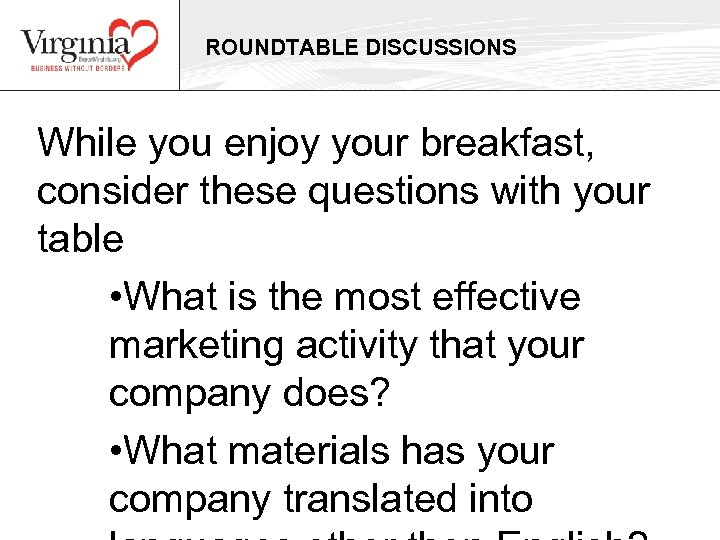 ROUNDTABLE DISCUSSIONS While you enjoy your breakfast, consider these questions with your table •