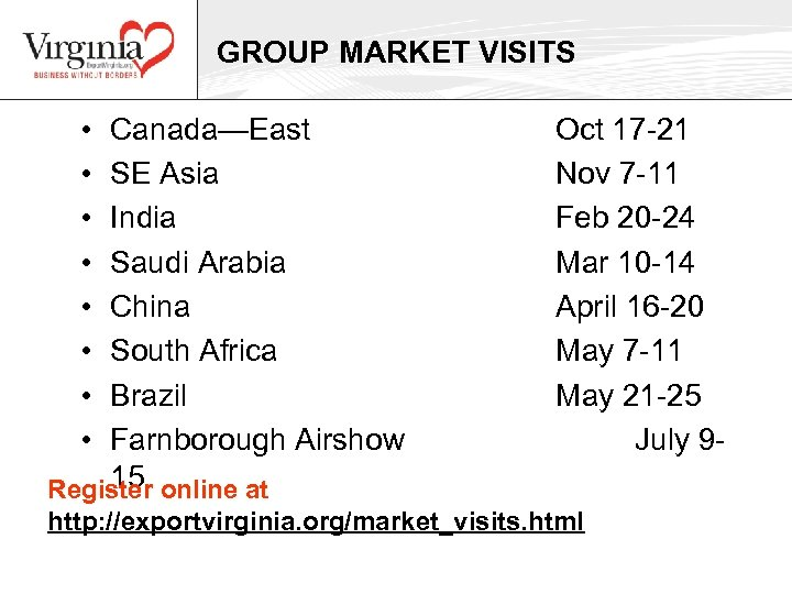 GROUP MARKET VISITS • • Canada—East SE Asia India Saudi Arabia China South Africa