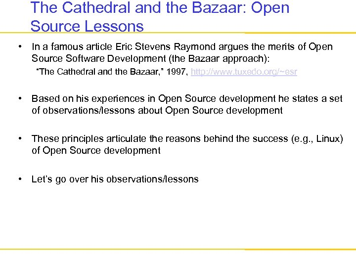 The Cathedral and the Bazaar: Open Source Lessons • In a famous article Eric