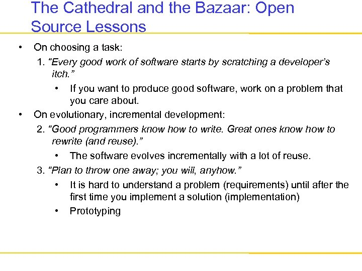 The Cathedral and the Bazaar: Open Source Lessons • • On choosing a task: