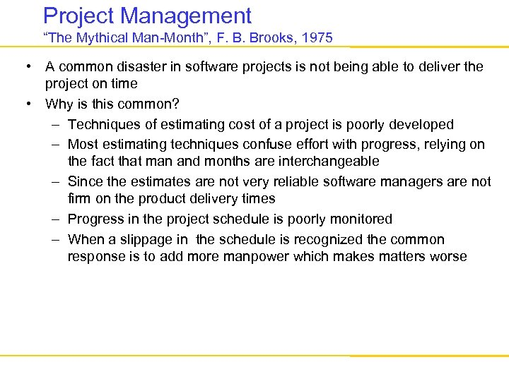 "Project Management ""The Mythical Man-Month"", F. B. Brooks, 1975 • A common disaster in"