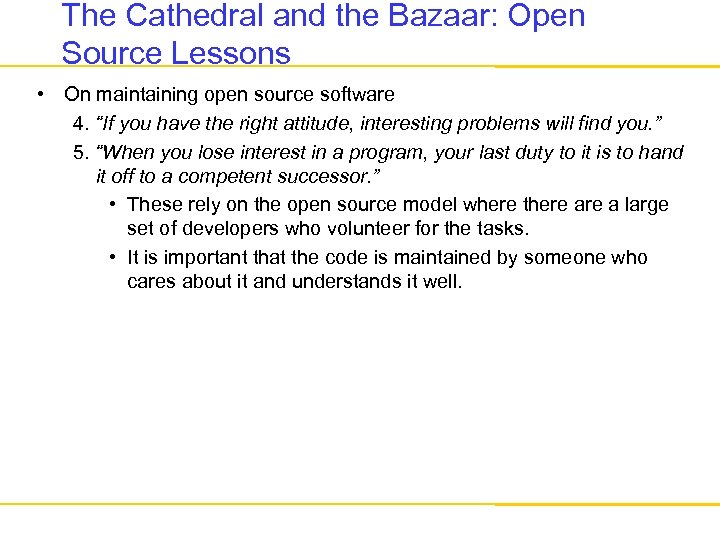 The Cathedral and the Bazaar: Open Source Lessons • On maintaining open source software