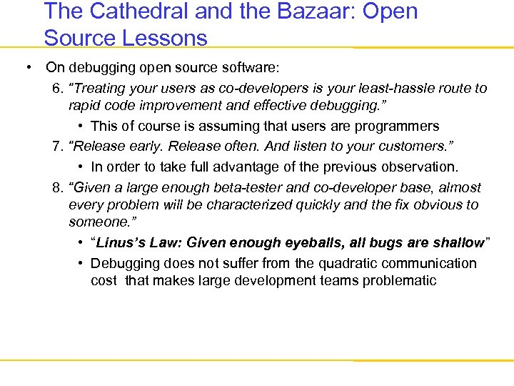 The Cathedral and the Bazaar: Open Source Lessons • On debugging open source software: