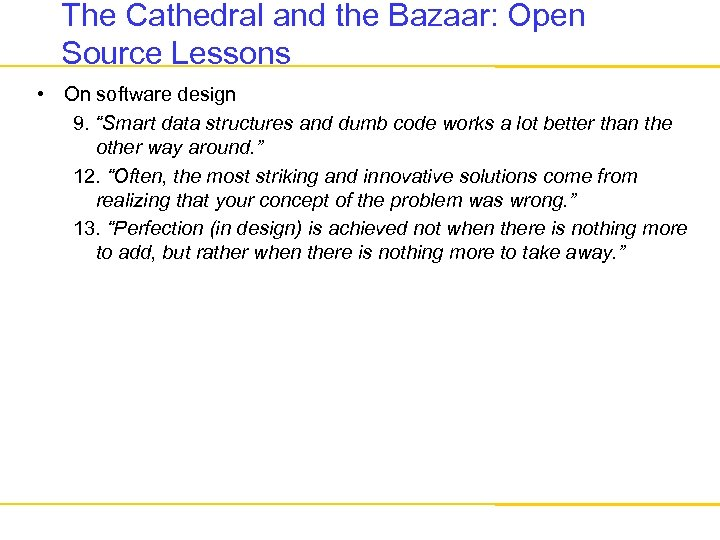 "The Cathedral and the Bazaar: Open Source Lessons • On software design 9. ""Smart"