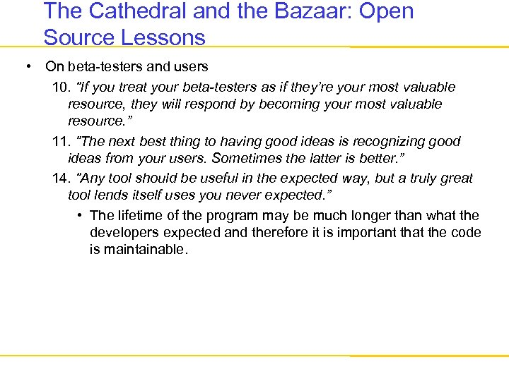 The Cathedral and the Bazaar: Open Source Lessons • On beta-testers and users 10.