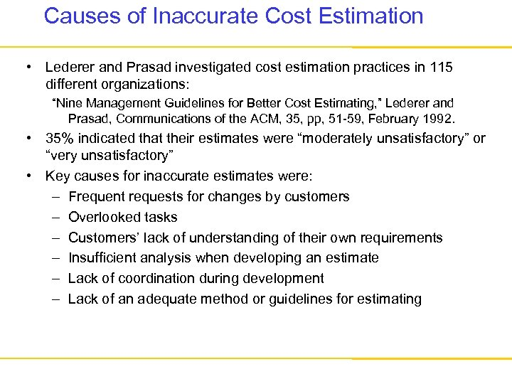 Causes of Inaccurate Cost Estimation • Lederer and Prasad investigated cost estimation practices in