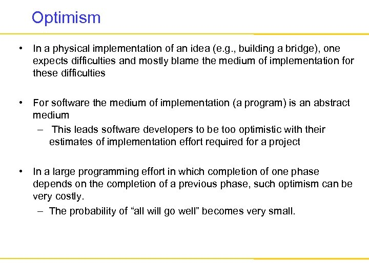 Optimism • In a physical implementation of an idea (e. g. , building a