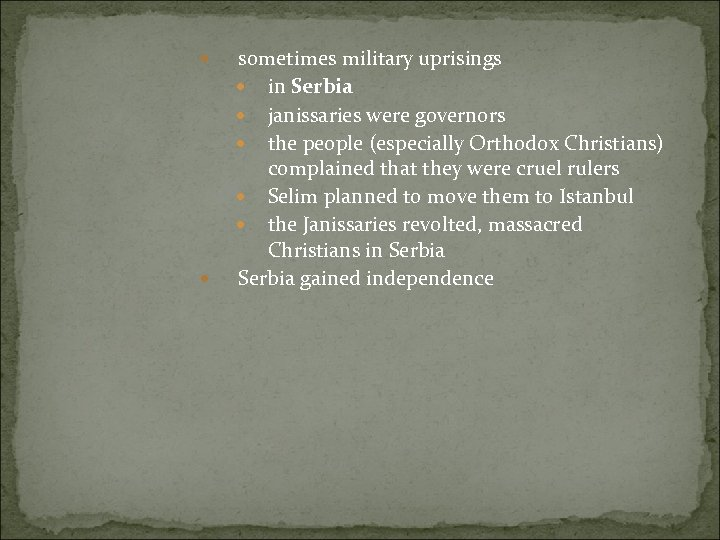 sometimes military uprisings in Serbia janissaries were governors the people (especially Orthodox Christians)