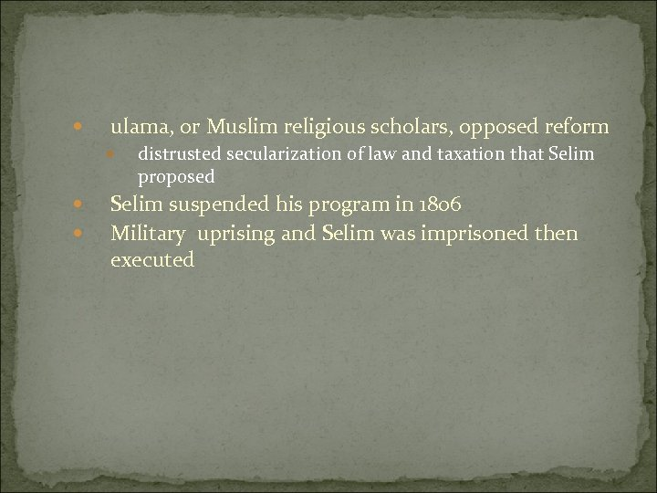 ulama, or Muslim religious scholars, opposed reform distrusted secularization of law and taxation