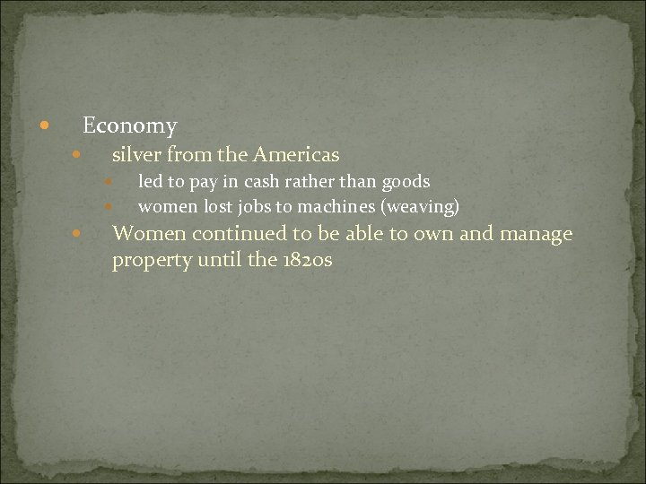 Economy silver from the Americas led to pay in cash rather than goods women