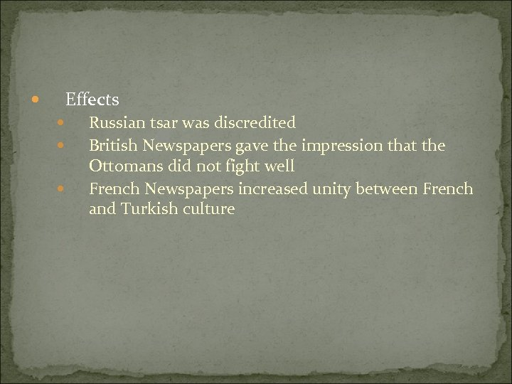 Effects Russian tsar was discredited British Newspapers gave the impression that the Ottomans did