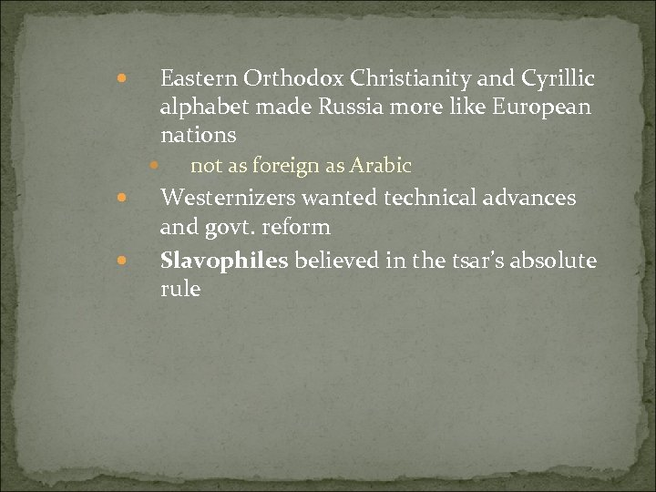 Eastern Orthodox Christianity and Cyrillic alphabet made Russia more like European nations not as