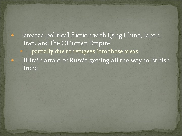 created political friction with Qing China, Japan, Iran, and the Ottoman Empire partially due