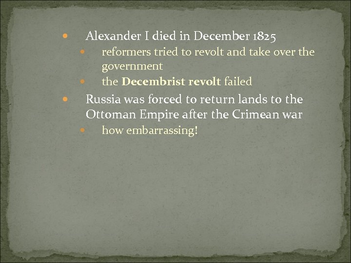 Alexander I died in December 1825 reformers tried to revolt and take over the