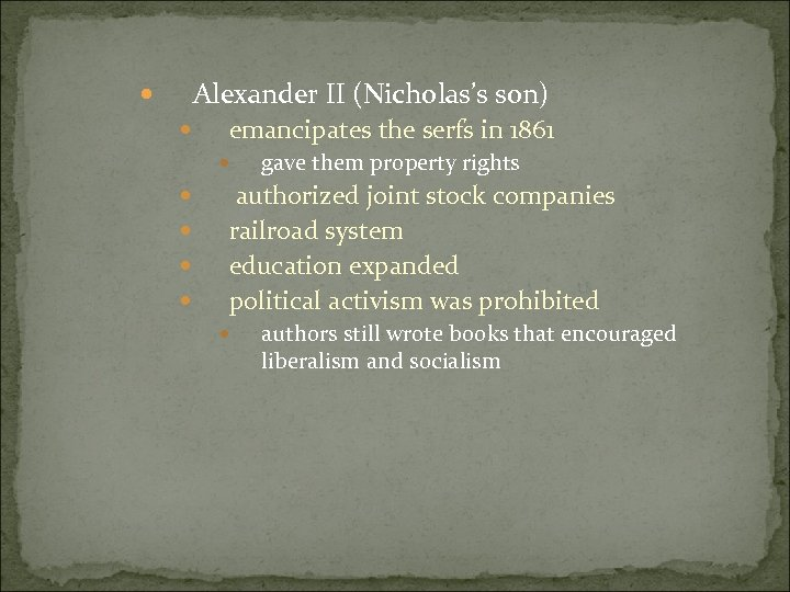 Alexander II (Nicholas's son) emancipates the serfs in 1861 gave them property rights authorized
