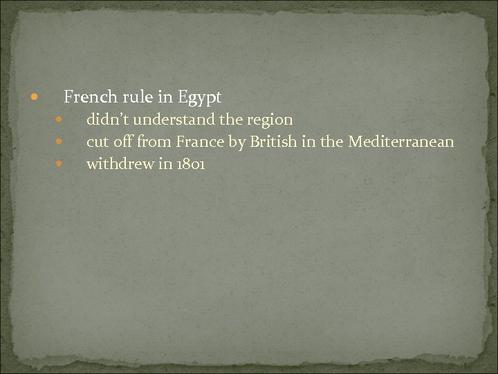 French rule in Egypt didn't understand the region cut off from France by British