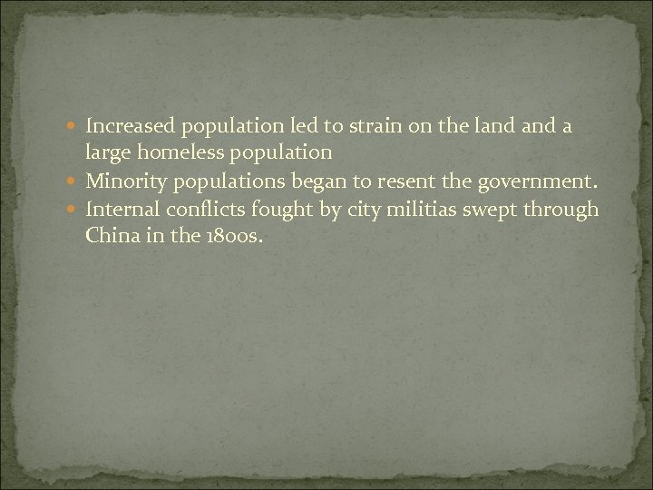 Increased population led to strain on the land a large homeless population Minority