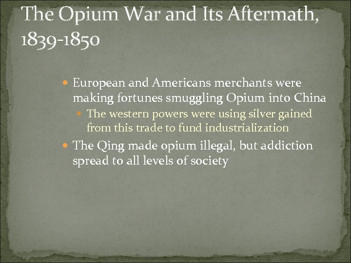 The Opium War and Its Aftermath, 1839 -1850 European and Americans merchants were making