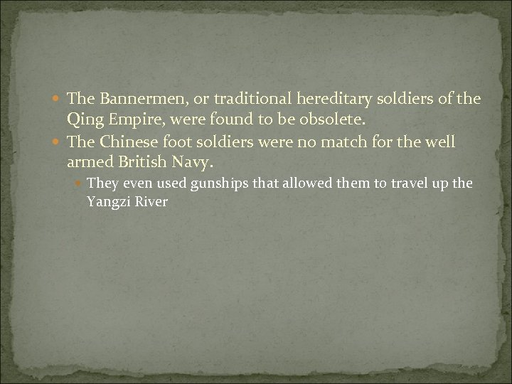 The Bannermen, or traditional hereditary soldiers of the Qing Empire, were found to