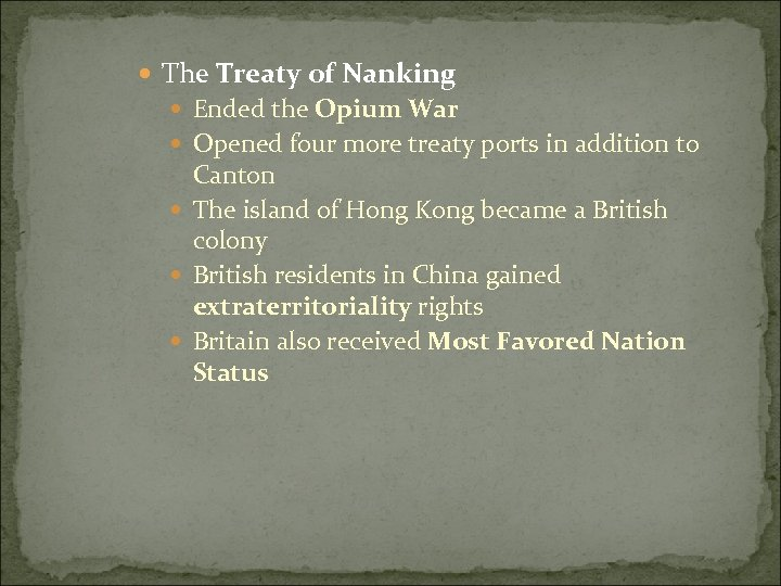 The Treaty of Nanking Ended the Opium War Opened four more treaty ports