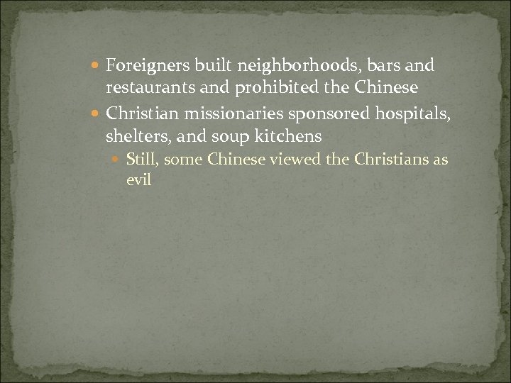 Foreigners built neighborhoods, bars and restaurants and prohibited the Chinese Christian missionaries sponsored