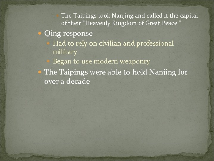 "The Taipings took Nanjing and called it the capital of their ""Heavenly Kingdom"