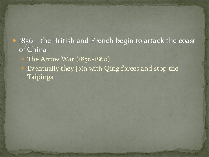 1856 – the British and French begin to attack the coast of China