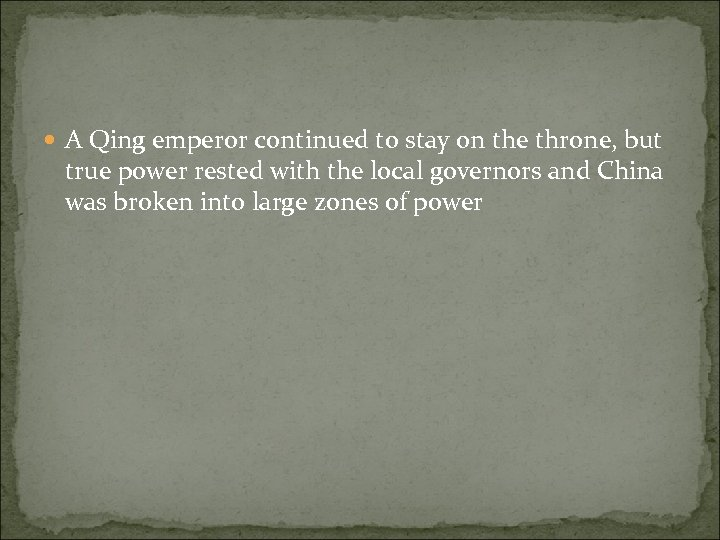 A Qing emperor continued to stay on the throne, but true power rested
