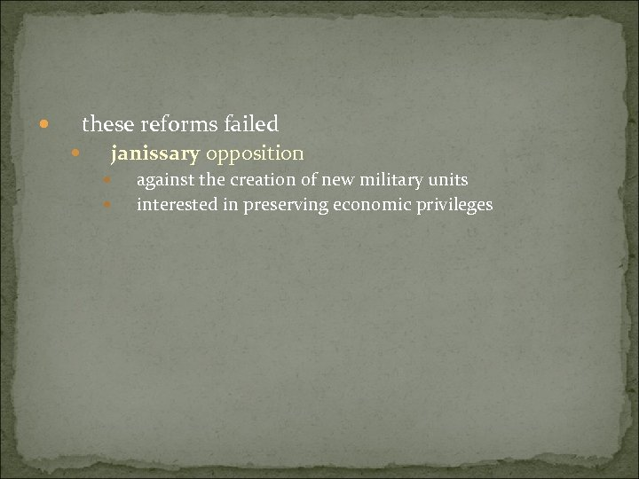these reforms failed janissary opposition against the creation of new military units interested in