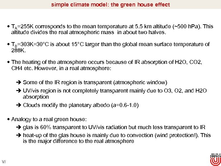 simple climate model: the green house effect TA=255 K corresponds to the mean temperature