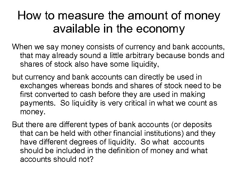 How to measure the amount of money available in the economy When we say
