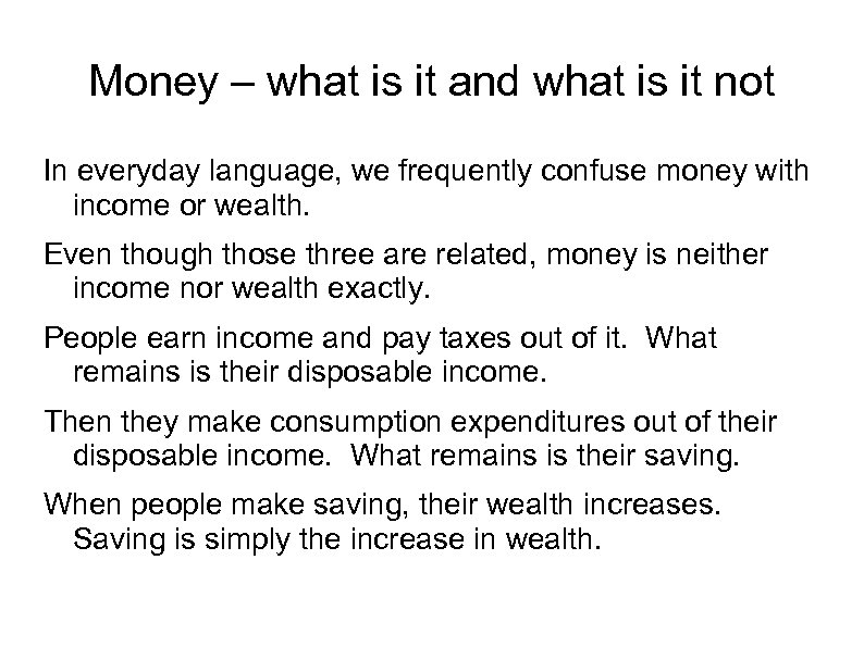 Money – what is it and what is it not In everyday language, we