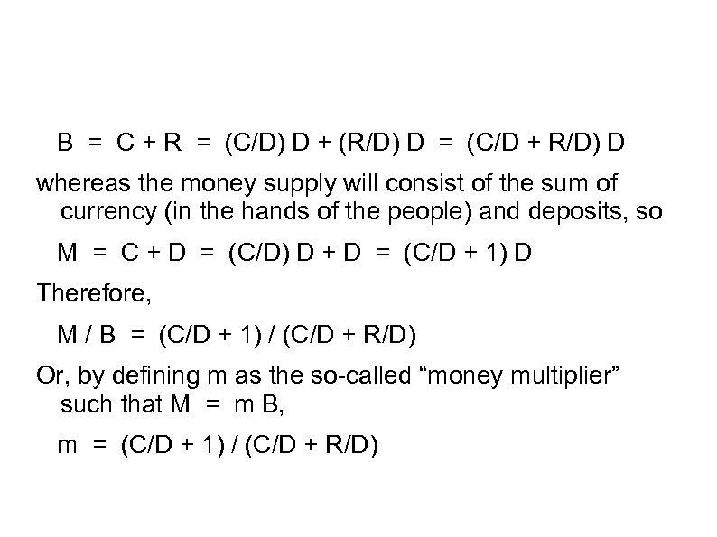 B = C + R = (C/D) D + (R/D) D = (C/D +