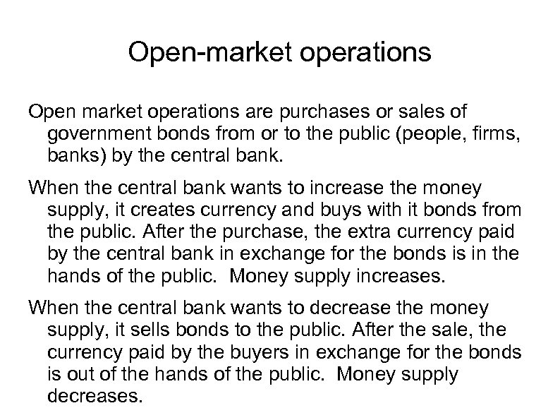 Open-market operations Open market operations are purchases or sales of government bonds from or