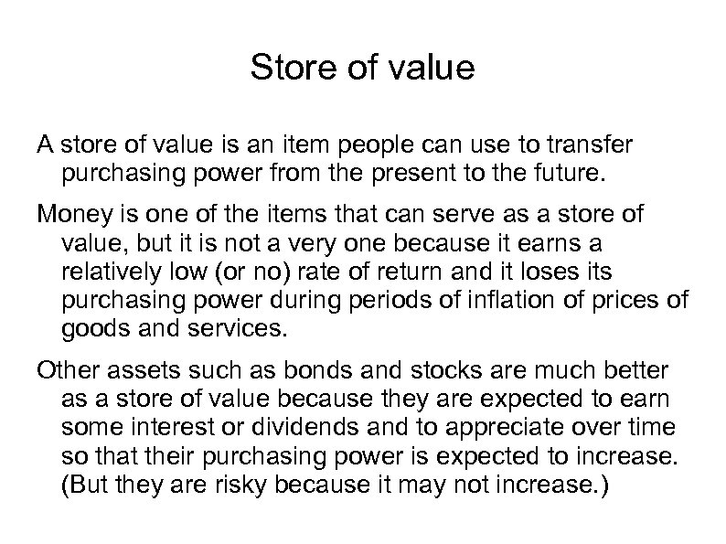 Store of value A store of value is an item people can use to