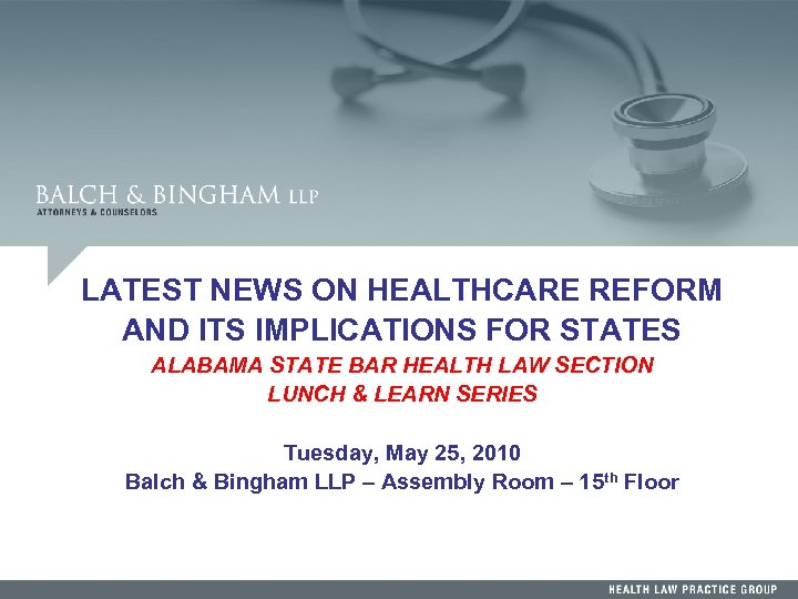 LATEST NEWS ON HEALTHCARE REFORM AND ITS IMPLICATIONS FOR STATES ALABAMA STATE BAR HEALTH