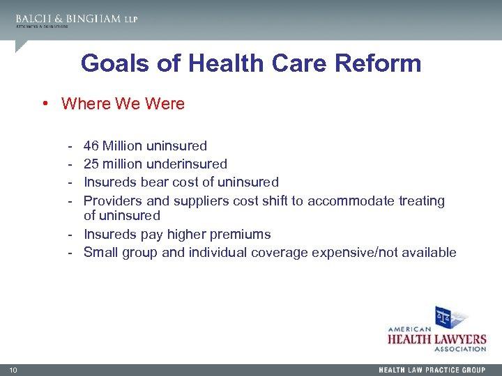 Goals of Health Care Reform • Where We Were - 46 Million uninsured 25