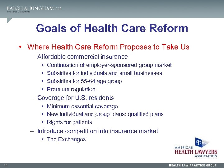 Goals of Health Care Reform • Where Health Care Reform Proposes to Take Us