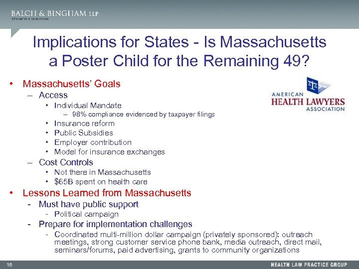 Implications for States - Is Massachusetts a Poster Child for the Remaining 49? •