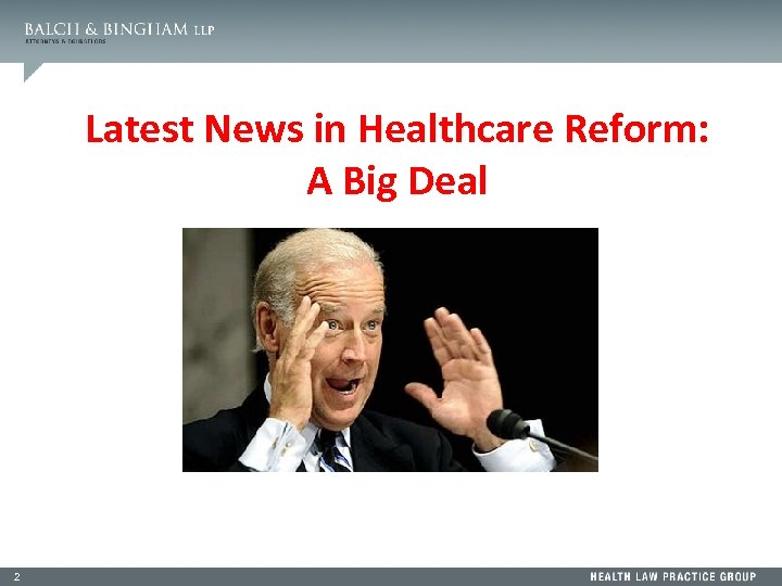Latest News in Healthcare Reform: A Big Deal 2